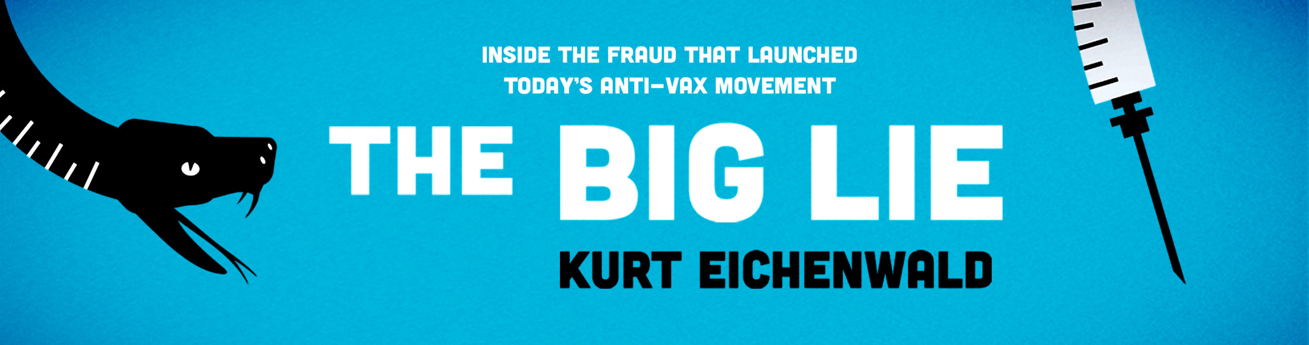 Kurt Eichenwald on the deadly lies spread by anti-vaxxer Andrew Wakefield