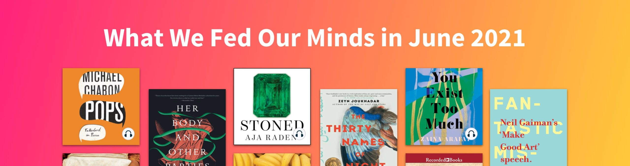 What we fed our minds this June